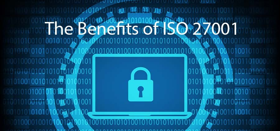 The Benefits of Implementing ISO 27001